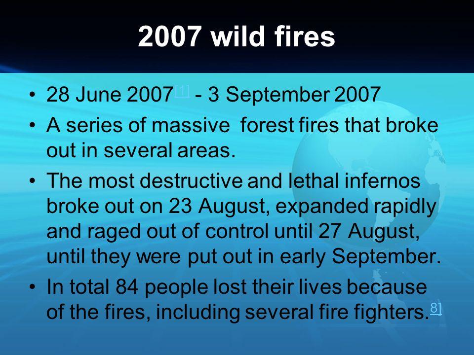 2007 wild fires 28 June 2007[1] - 3 September 2007